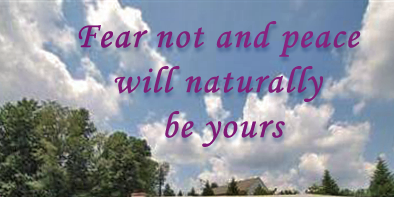 Cloudy skyline with quote: Fear not and peace will naturally be yours