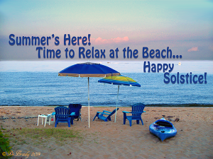 Summer's here, time to relax at the beach...Happy Solstice!