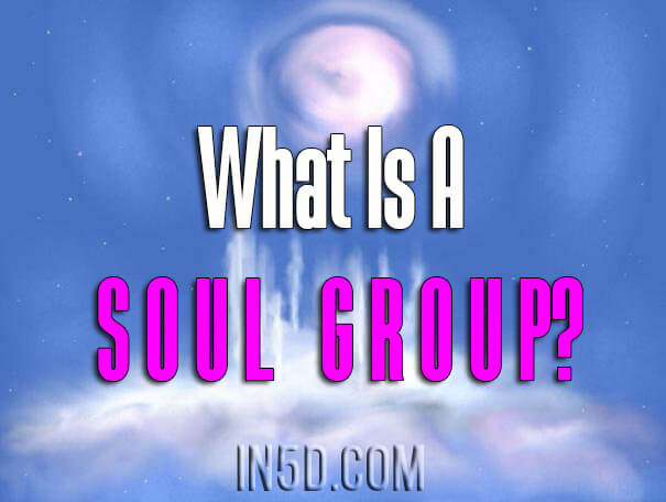 What is a Soul Group? : In5D Esoteric, Metaphysical, and Spiritual Database