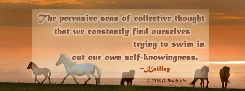 Kailley Quote: Caught in the Sea of Collective Thought